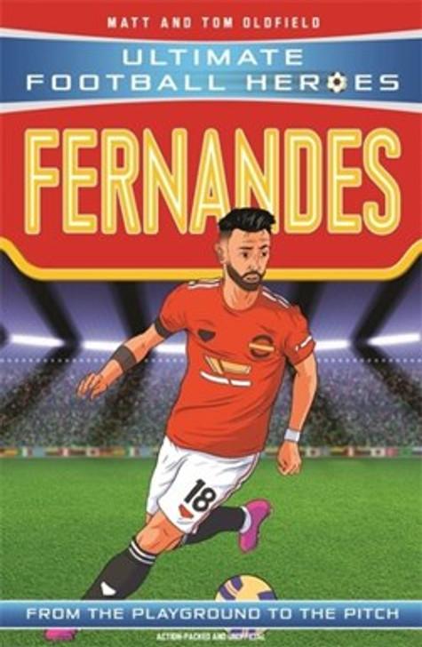 Ultimate Football Heroes: Fernandes / Matt and Tom Oldfield