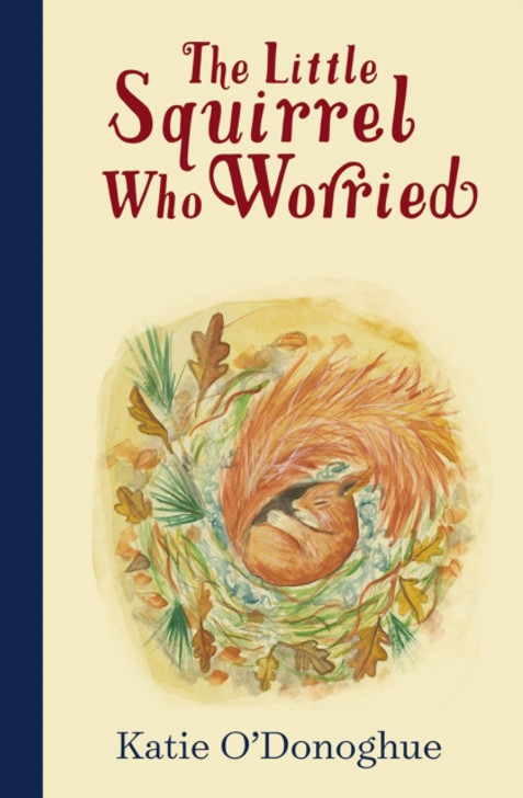 Little Squirrel Who Worried, The / Katie O'Donoghue