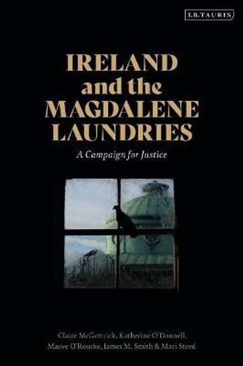Ireland and the Magdalene Laundries : A Campaign for Justice
