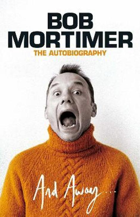 And Away... / Bob Mortimer