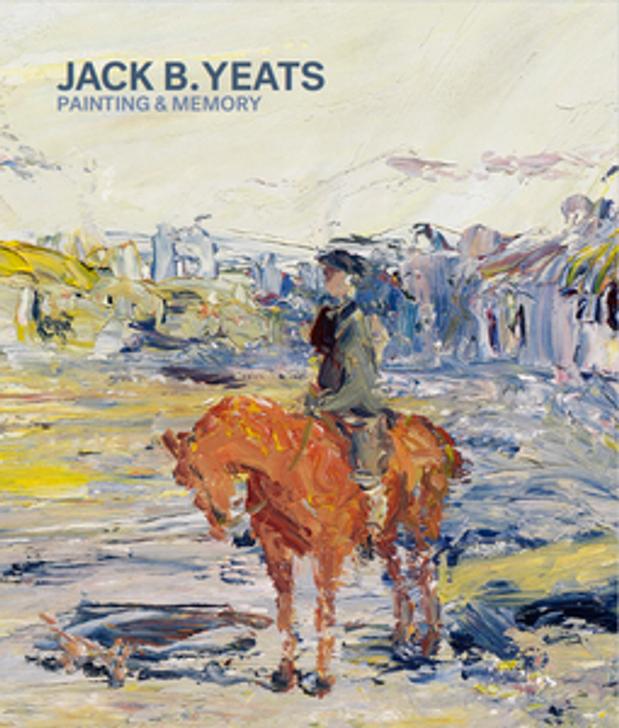 Jack B. Yeats: Painting & Memory Exhibition Companion Book H/B