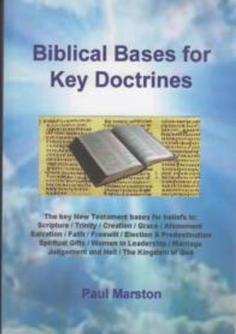 Biblical Bases for Key Doctrines by Paul Marston