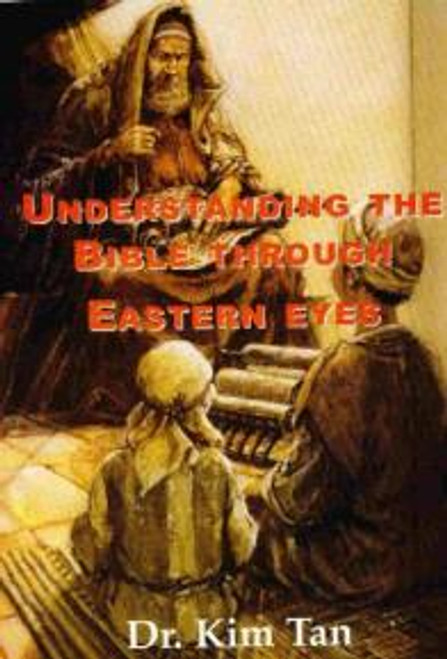 Understanding the Bible through Eastern Eyes