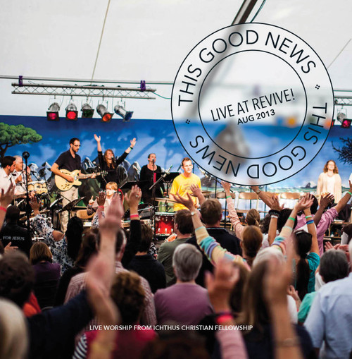 This Good News – Live at Revive 2013
