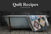 Quilt Recipes by Jen Kingwell