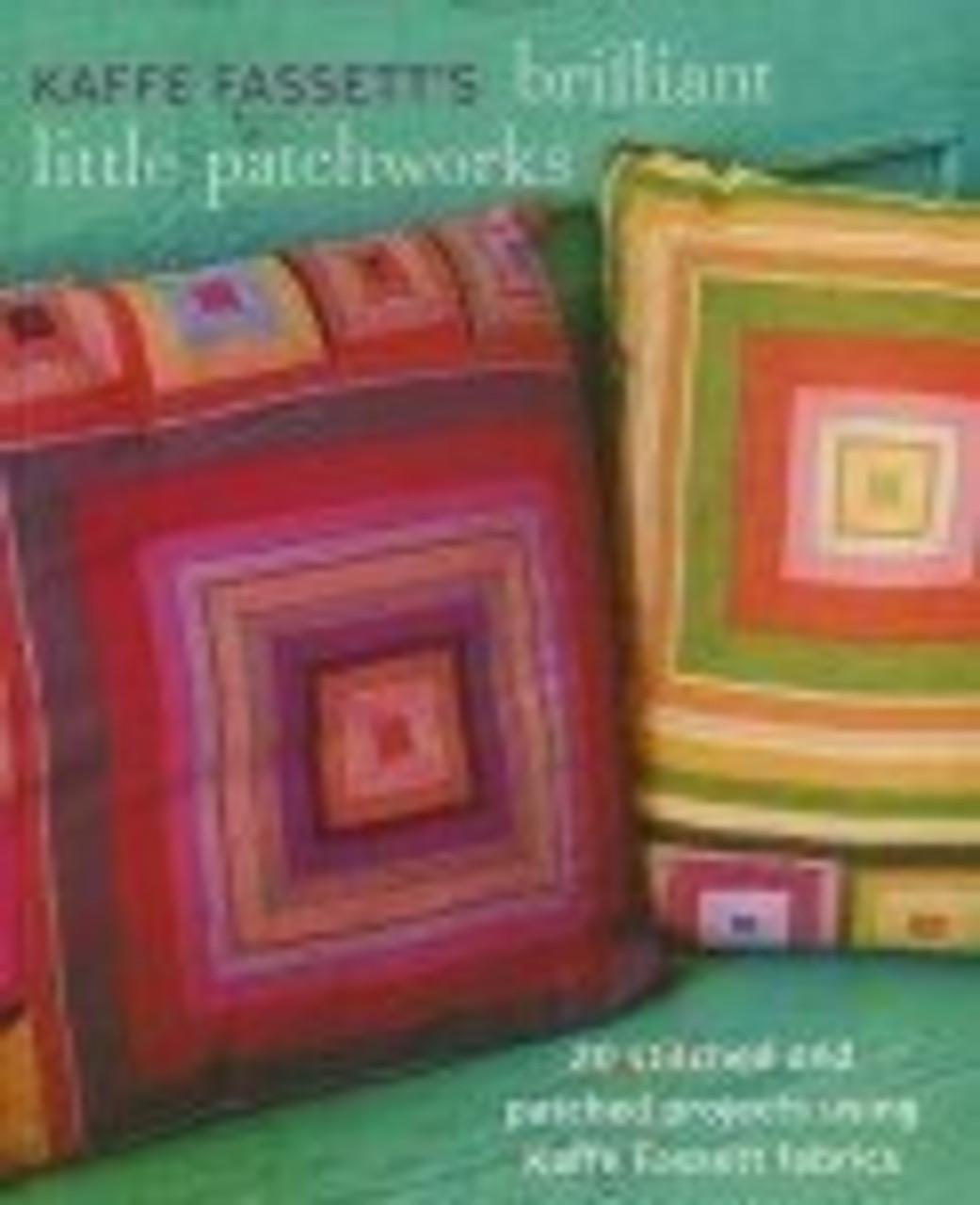 Kaffe Fassetts Brilliant Little Patchwork Book