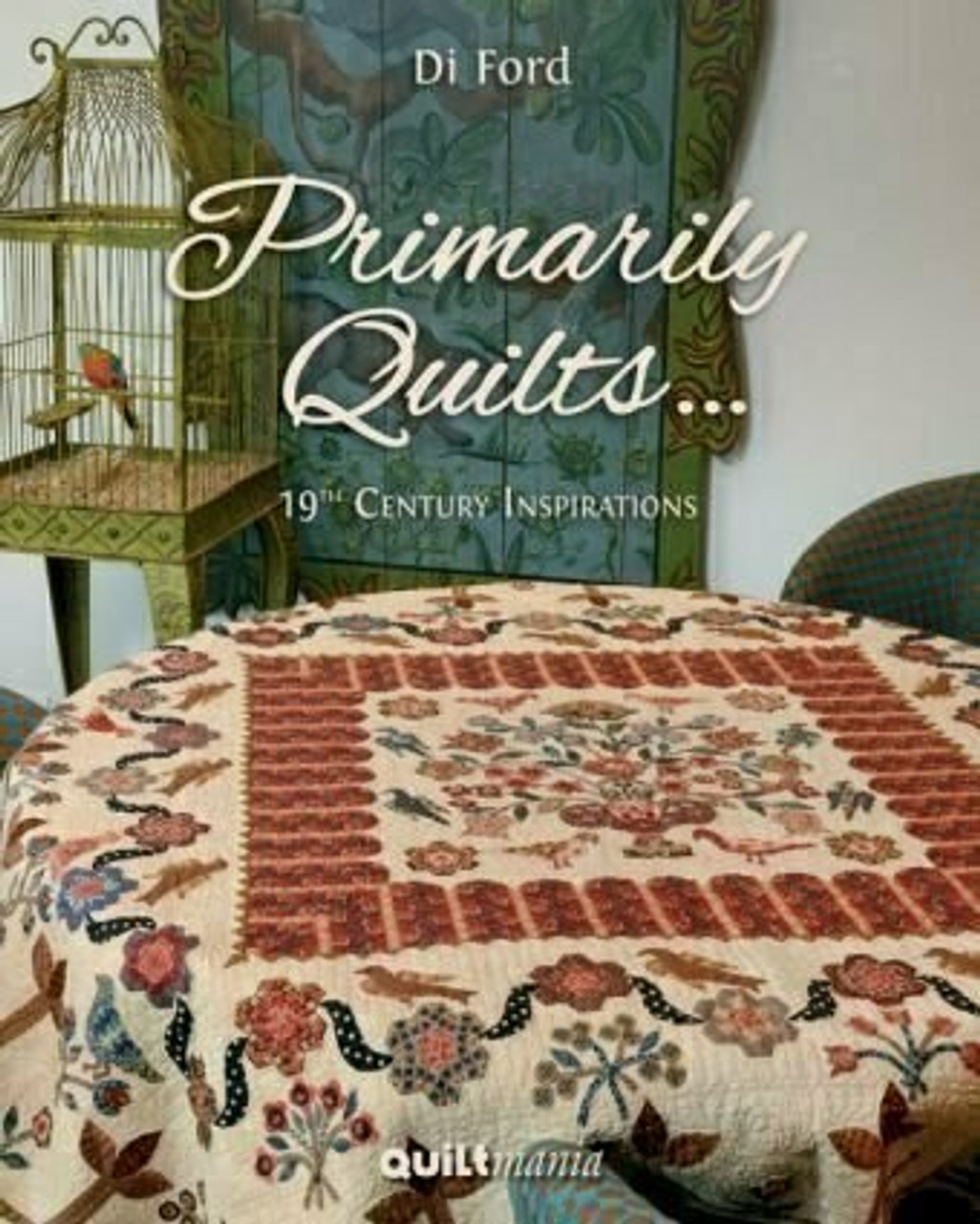 Primarily Quilts by Di Ford Hall