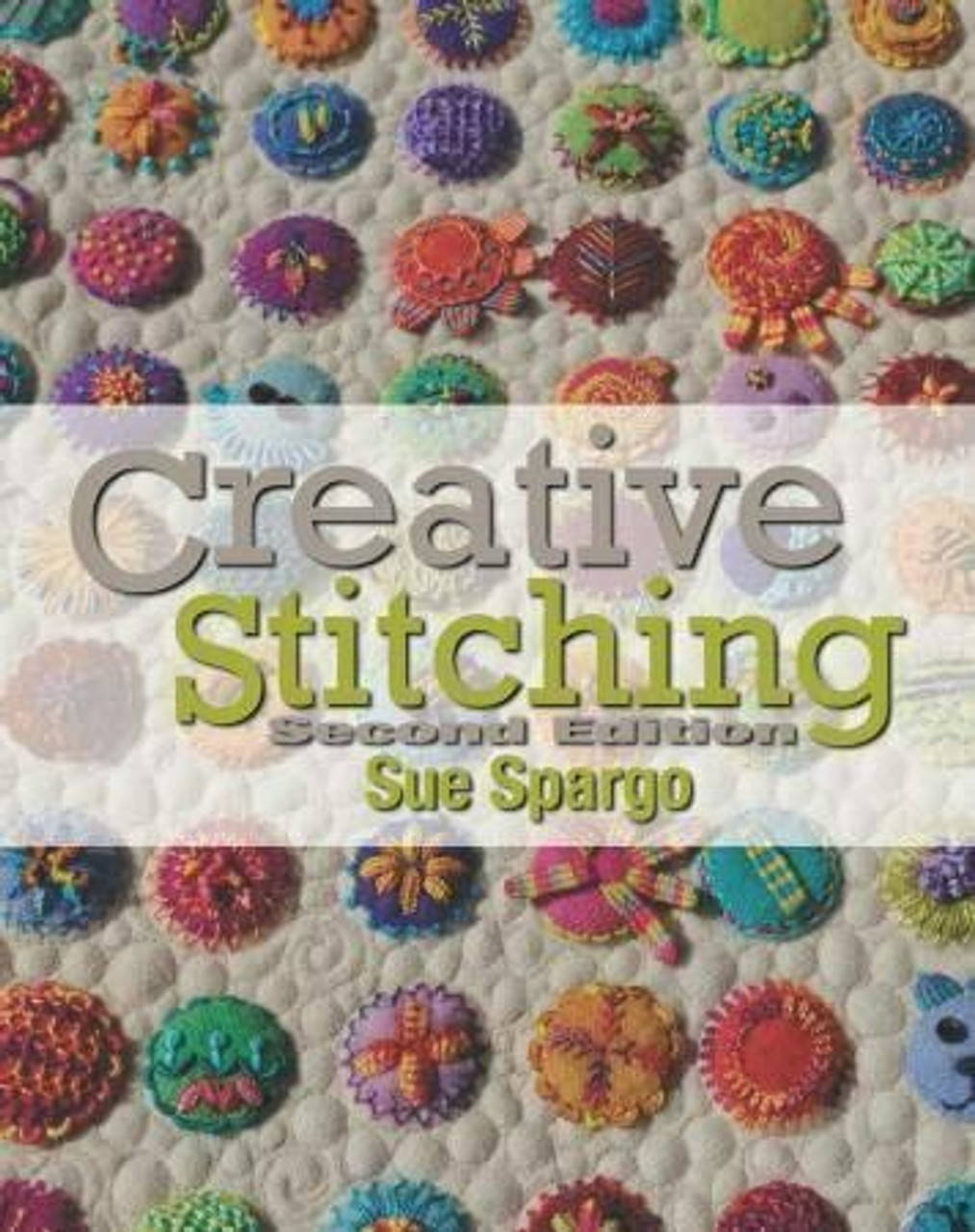 Sue Spargo: Creative Stitching 2nd Edition