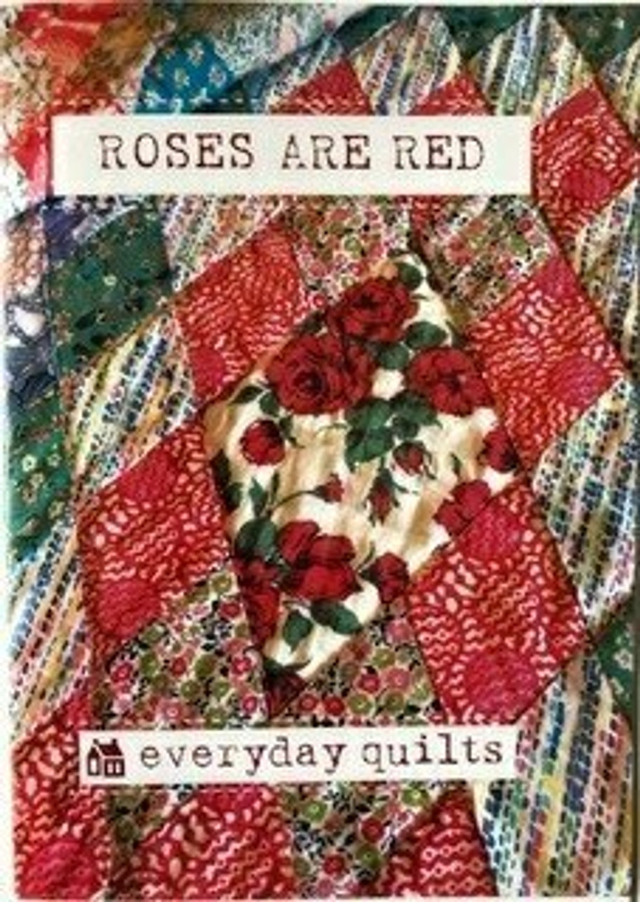 Everyday Quilts by Sandra Boyle : Roses are Red