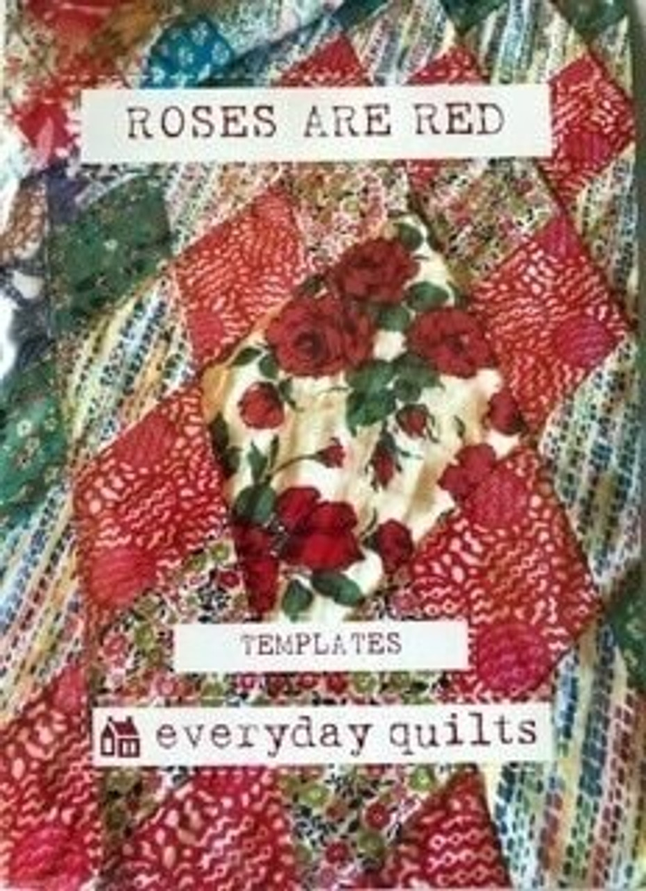 Everyday Quilts by Sandra Boyle : Roses are Red Templates