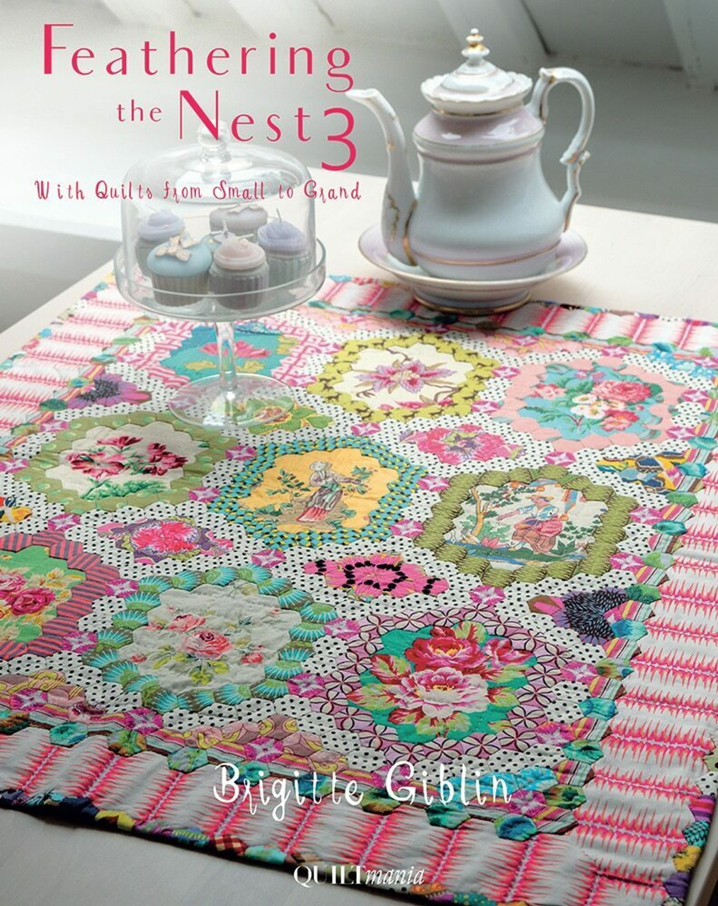 Feathering the Nest 3 - With Quilts from Small to Grand