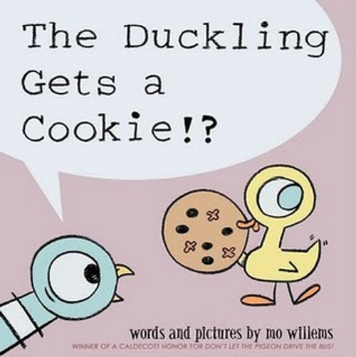 The Duckling gets a Cookie by Mo Willems