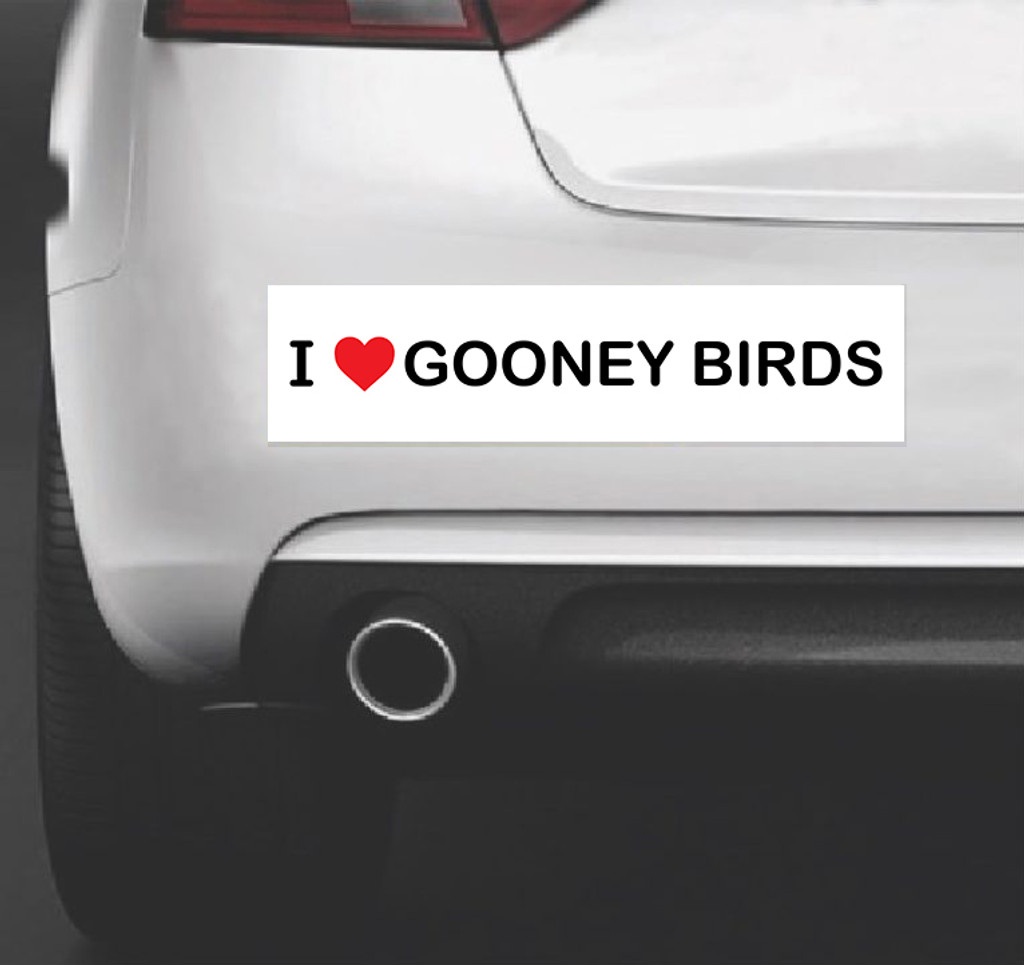 I Love Gooney Birds - Bumper Sticker