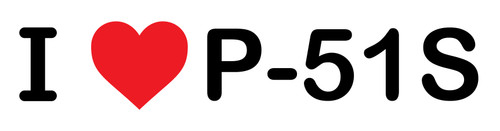 I Heart P-51s - Bumper Sticker Vinyl Decal Vehicle Art for Airplane and Aviation Lovers