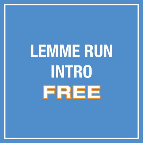 Lemme Run Intro FREE