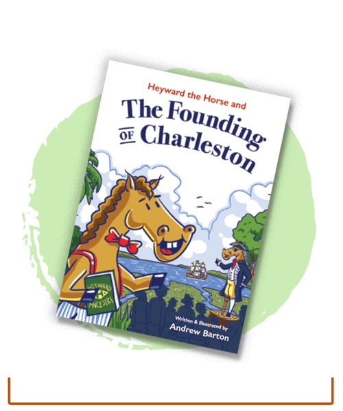 Heyward the Horse and the Founding of Charleston