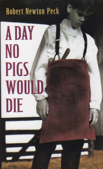 A Day No Pigs Would Die story book novel by Robert Newton Peck. Laurel Leaf Books | Random House