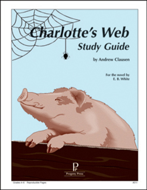 Charlotte's Web Progeny Press unit study guide lesson plans for literature and reading from a Christian worldview with Biblical integration