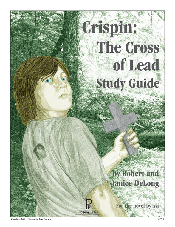 Crispin: Cross of Lead Progeny Press unit study guide lesson plans for literature and reading from a Christian worldview with Biblical integration
