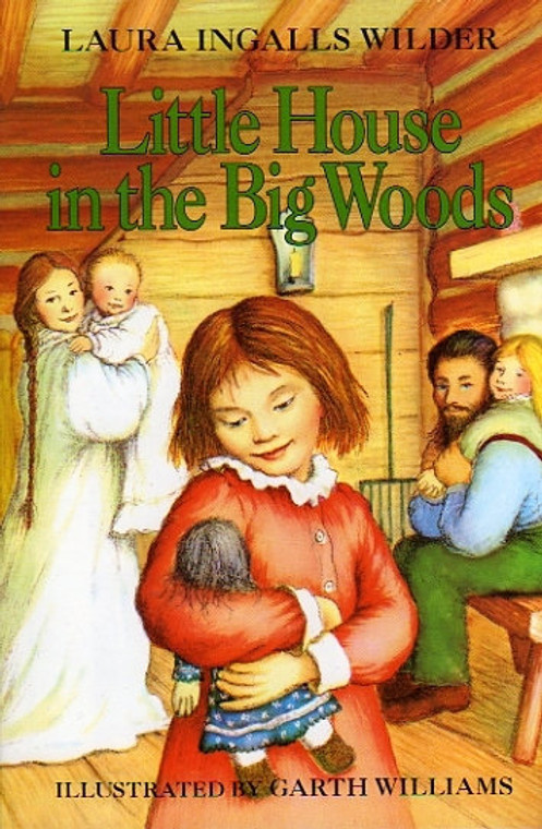 Little House in the Big Woods by Laura Ingalls Wilder. Harper Collins