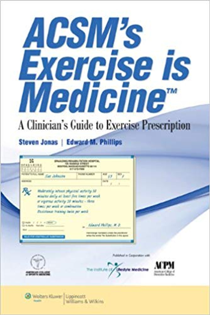 Acsm S Exercise Is Medicine A Clinician S Guide To Exercise Prescription