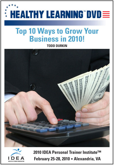 Top 10 Ways to Grow Your Business in 2010!