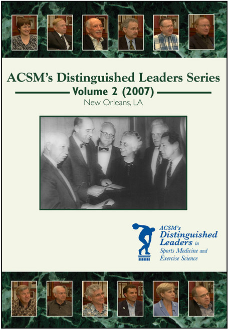 ACSM's Distinguished Leaders in Sports Medicine and Exercise Science DVD Series Volume II (2007)