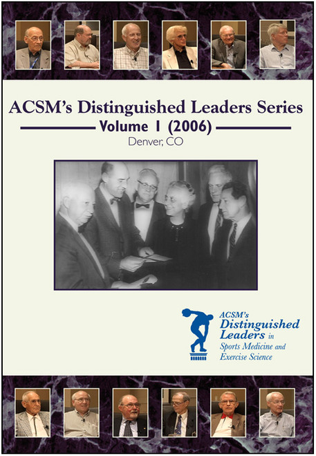 ACSM's Distinguished Leaders in Sports Medicine and Exercise Science DVD Series Volume I (2006)