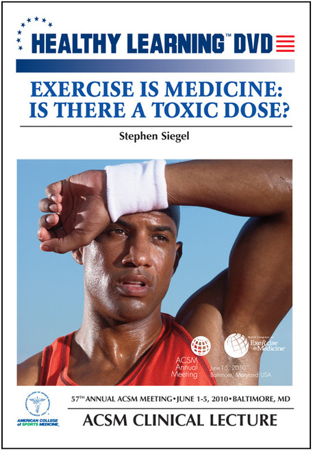 Exercise is Medicine: Is There a Toxic Dose?