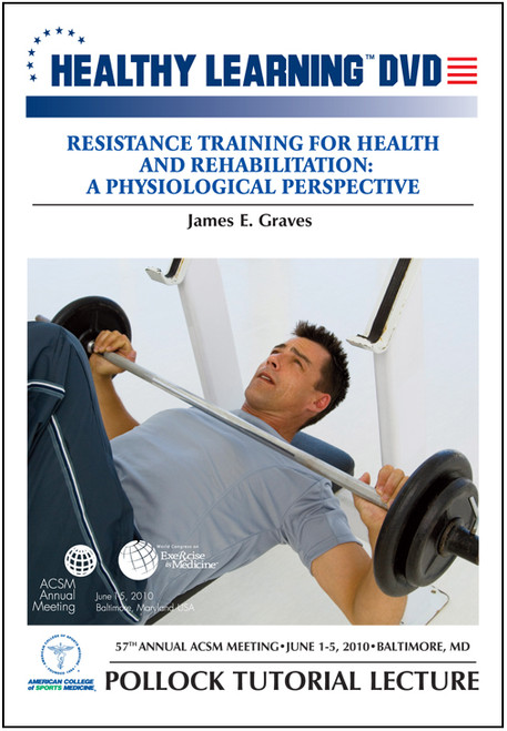Resistance Training for Health and Rehabilitation: A Physiological Perspective