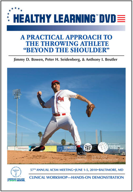 """A Practical Approach to the Throwing Athlete """"Beyond the Shoulder"""""""