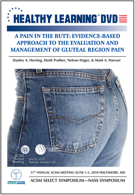 A Pain in the Butt: Evidence-Based Approach to the Evaluation and Management of Gluteal Region Pain