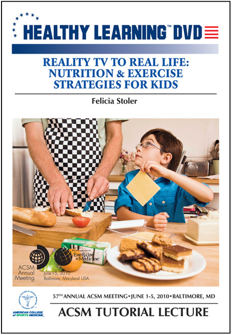 Reality TV to Real Life: Nutrition & Exercise Strategies for Kids