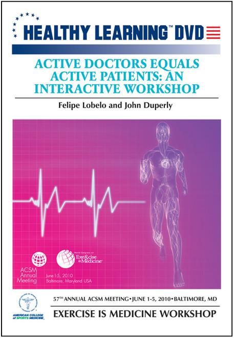 Active Doctors Equals Active Patients: An Interactive Workshop