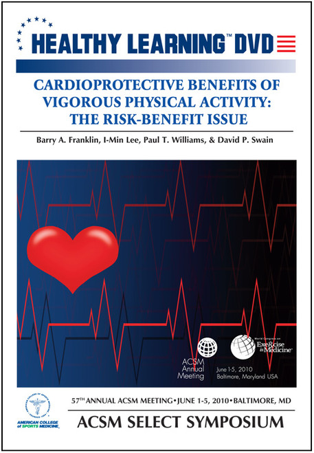 Cardioprotective Benefits of Vigorous Physical Activity: The Risk Benefit Issue