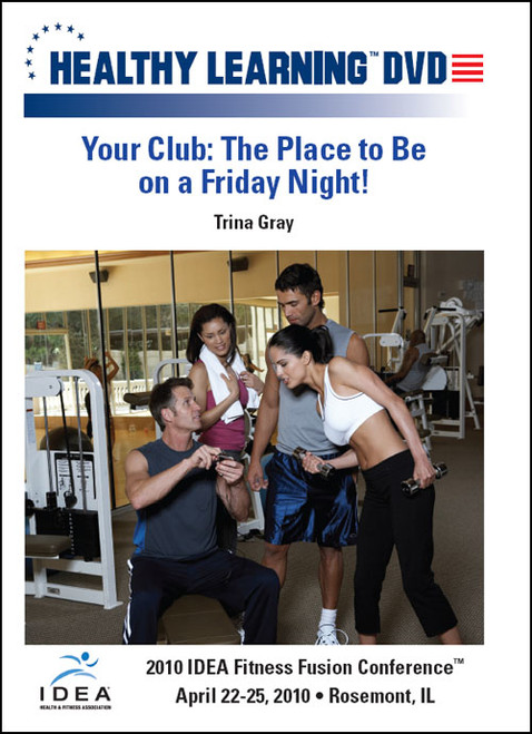 Your Club: The Place to Be on a Friday Night!