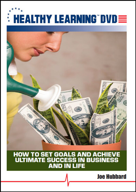 How to Set Goals and Achieve Ultimate Success in Business and in Life