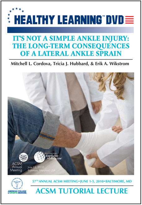 It's Not a Simple Ankle Injury: The Long-Term Consequences of a Lateral Ankle-Sprain