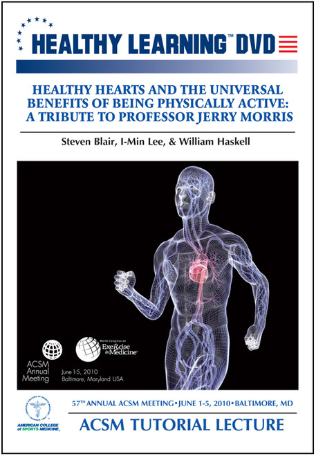 Healthy Hearts and the Universal Benefits of Being Physically Active: A Tribute To Professor Jerry Morris