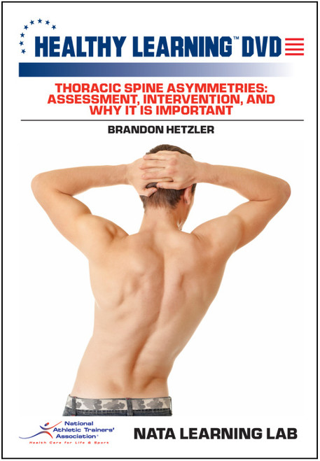 Thoracic Spine Asymmetries: Assessment, Intervention, and Why It Is Important