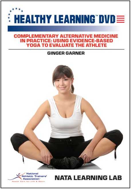 Complementary Alternative Medicine in Practice: Using Evidence-Based Yoga to Evaluate the Athlete