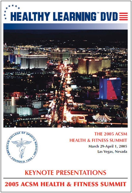 2005 ACSM Health & Fitness Summit-Keynote Presentations