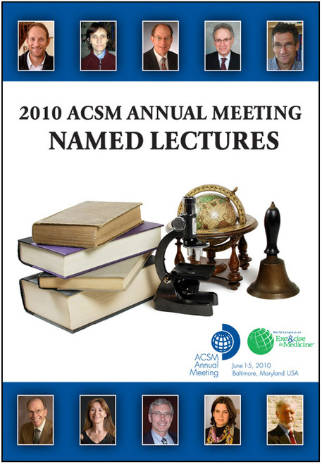 2010 ACSM Annual Meeting Named Lectures