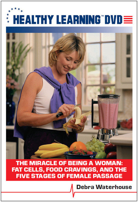 The Miracle of Being a Woman: Fat Cells, Food Cravings, and the Five Stages of Female Passage