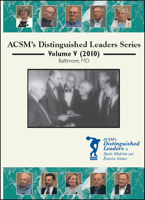 ACSM's Distinguished Leaders Series Volume V (2010)