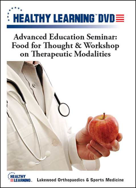Advanced Education Seminar: Food for Thought & Workshop on Therapeutic Modalities