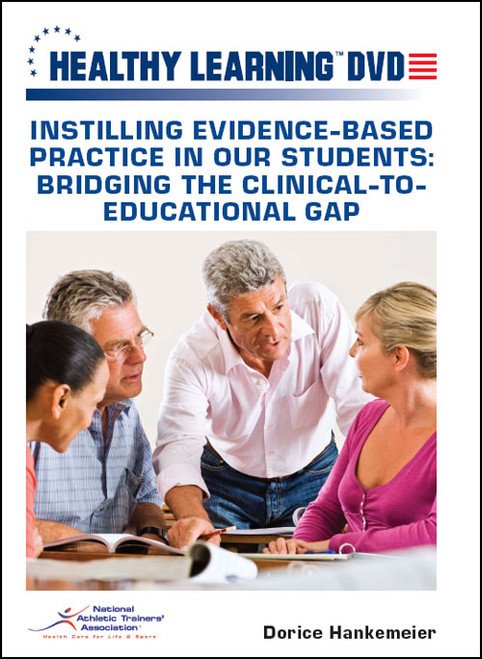 Instilling Evidence-Based Practice in Our Students: Bridging the Clinical-To-Educational Gap