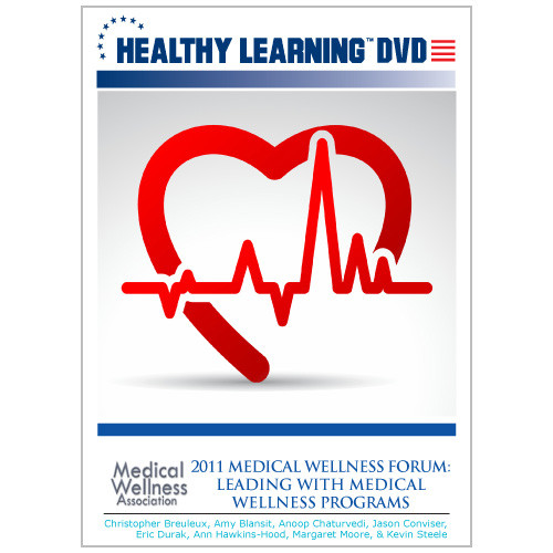 2011 Medical Wellness Forum: Leading with Medical Wellness Programs