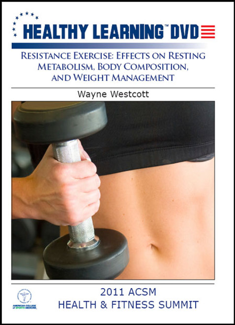 Resistance Exercise: Effects on Resting Metabolism, Body Composition, and Weight Management