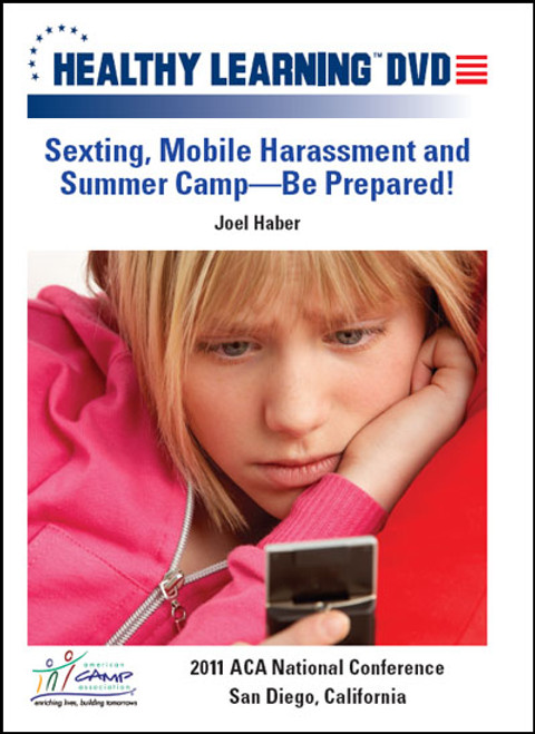 Sexting, Mobile Harassment and Summer Camp-Be Prepared!